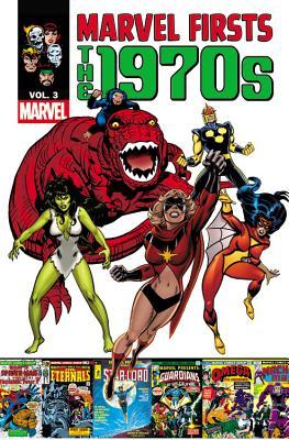 Marvel Firsts By Wolfman, Marv/ Isabella, Tony/ Warner, John/ Gerber, Steve/ Gan, Steve (ILT)