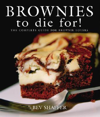 Brownies to Die for By Shaffer, Bev