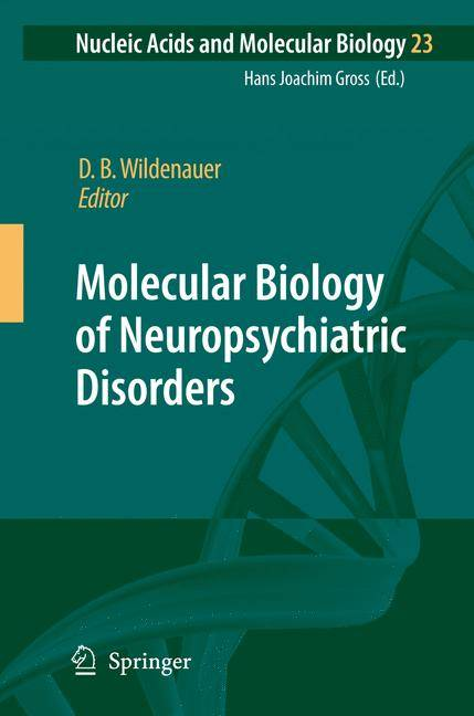 Molecular Biology of Neuropsychiatric Disorders By Wildenauer, Dieter B. (EDT)